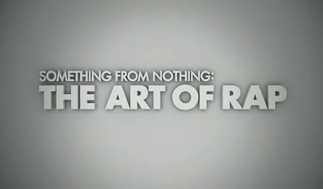 film reviews | movies | features | BRWC SOMETHING FROM NOTHING: THE ART OF RAP