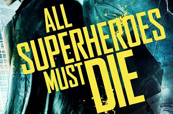 film reviews | movies | features | BRWC DVD Review: All Superheroes Must Die
