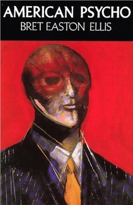 American Psycho by Bret Easton Ellis (1991)