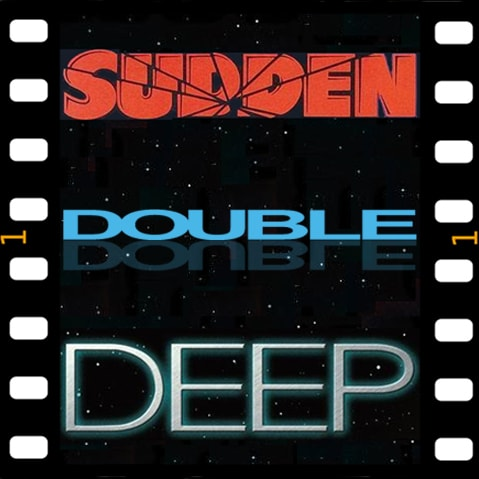 film reviews | movies | features | BRWC Sudden Double Deep: The Triple Bill Title Podcast