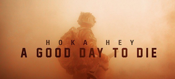 A Good Day to Die: Hoka Hey