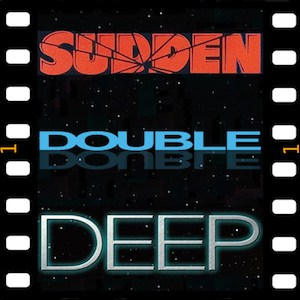 Sudden Double Deep