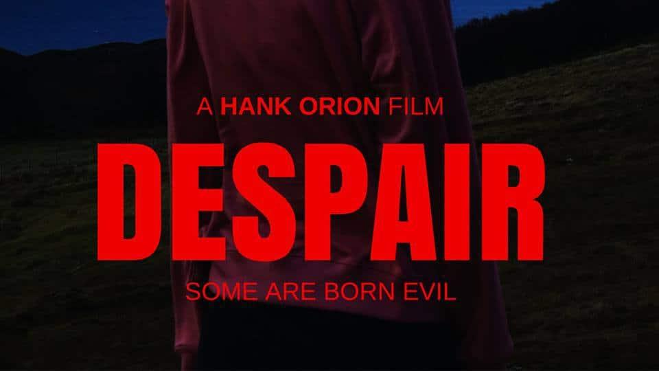 Despair Director Hank Orion