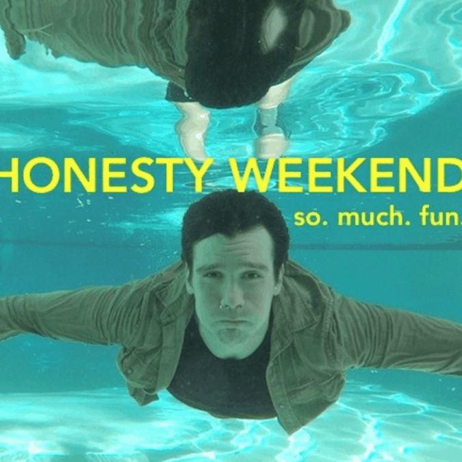 Honesty Weekend